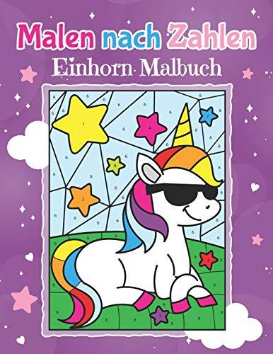 Malen nach Zahlen - Einhorn Malbuch: Magische Einhörner zum Ausmalen für Kinder ab 5 Jahren