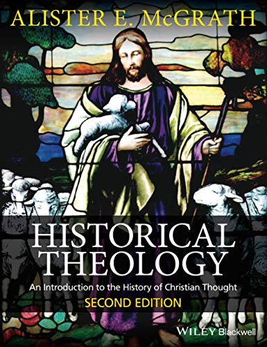 Historical Theology: An Introduction to the History of Christian Thought Second Edition