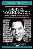 Denzel Washington Inspirational Coloring Book (Denzel Washington Books)