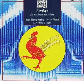 Matot: Florilège wallon (Suite pour saxophone et orgue sur des airs populaires wallons)