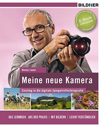 Meine neue Kamera: Einstieg in die digitale Spiegelreflexfotografie