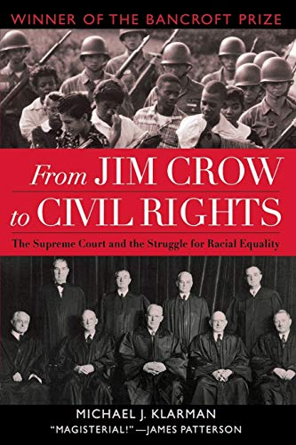 Compare Textbook Prices for From Jim Crow to Civil Rights: The Supreme Court and the Struggle for Racial Equality Illustrated Edition ISBN 8580001337074 by Klarman, Michael J.