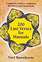 Two Hundred Last Verses: For Manuals: Popular Hymn Tunes with Varied Harmonies