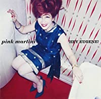 Hey Eugene by Pink Martini (2012-05-29)