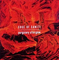 Purgatory Afterglow by Edge Of Sanity (2010-10-12)