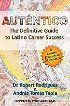 Autentico: The Definitive Guide to Latino Career Success