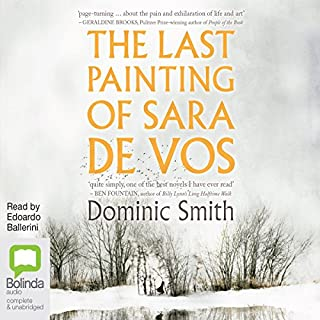 The Last Painting of Sara de Vos                   By:                                                                                                                                 Dominic Smith                               Narrated by:                                                                                                                                 Edoardo Ballerini                      Length: 9 hrs and 57 mins     15 ratings     Overall 4.4