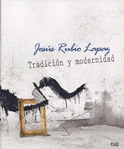 Jesús Rubio Lapaz : tradición y modernidad