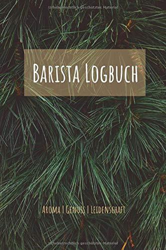 Barista Logbuch Aroma Genuss Leidenschaft: A5 (6x9