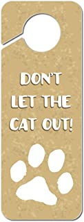 Graphics and More Don't Let The Cat Out Brown Plastic Door Knob Hanger Sign
