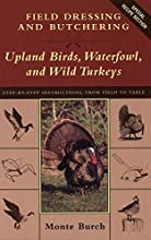 Field Dressing and Butchering Upland Birds, Waterfowl, and Wild Turkeys