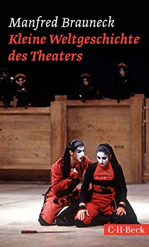 Kleine Weltgeschichte des Theaters (Beck Paperback 6142)