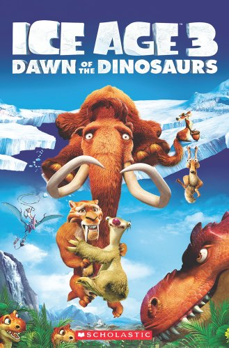Ice Age 3: Dawn of the Dinosaurs (Popcorn Readers)