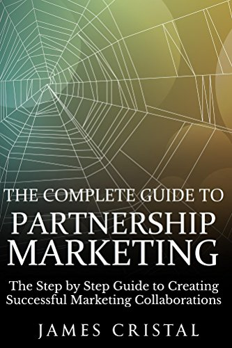 The Complete Guide to Partnership Marketing (English Edition)