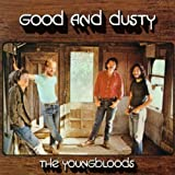 Good & Dusty - Youngbloods