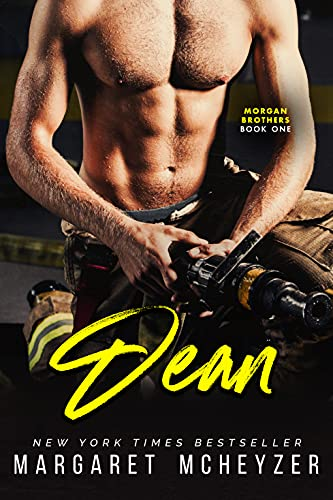 Dean: A firefighter romance (Morgan Brothers Book 1) by [Margaret McHeyzer, Margaret McHeyzer, Outlined with Love Designs, Debi Orton]