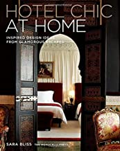 Hotel Chic at Home: Inspired Design Ideas from Glamorous Escapes by Sara Bliss (2016-11-08)