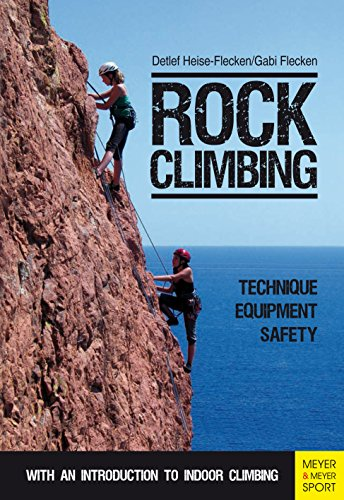 Rock Climbing: Technique | Equipment | Safety - With an Introduction to Indoor Climbing (English Edition)