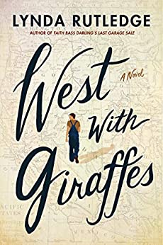 West with Giraffes: A Novel by [Lynda Rutledge]