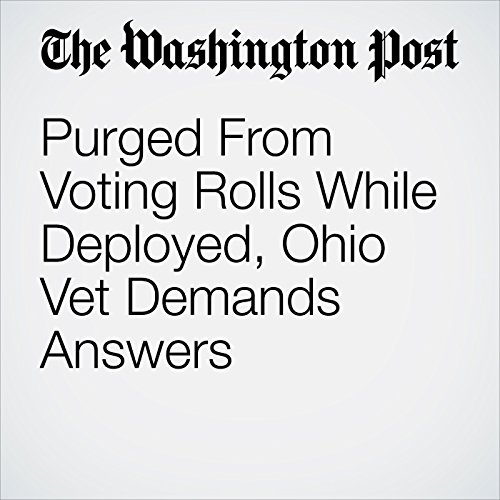 Purged From Voting Rolls While Deployed, Ohio Vet Demands Answers copertina