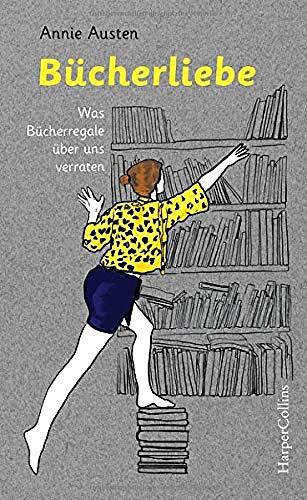 Buchseite und Rezensionen zu 'Bücherliebe - Was Bücherregale über uns verraten' von Annie Austen