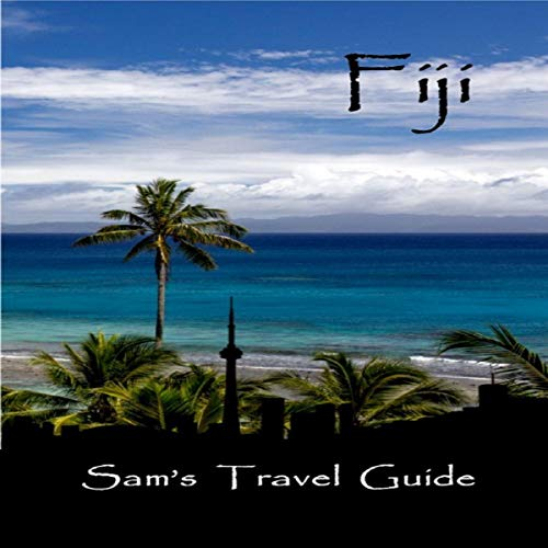 Fiji: Essential Travel Tips - All You Need to Know audiobook cover art