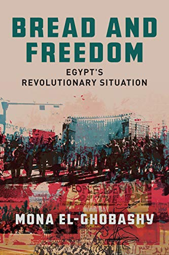 Compare Textbook Prices for Bread and Freedom: Egypt's Revolutionary Situation Stanford Studies in Middle Eastern and Islamic Societies and Cultures 1 Edition ISBN 9781503601765 by El-Ghobashy, Mona