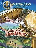 Antorchas El relato de Jim Elliot (Torchlighters Jim Elliot)