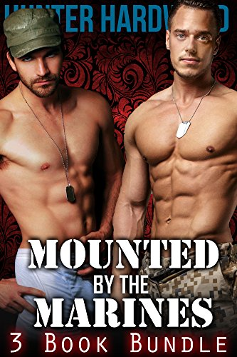 Mounted by the Marines 3 Book Bundle (First Time Gay, Interracial Menage, Men In Uniform) (English Edition)