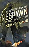 Killstreak: Respawn: An Epic Fantasy LitRPG (Volume 1)