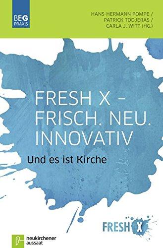 Fresh X - Frisch. Neu. Innovativ: Und es ist Kirche