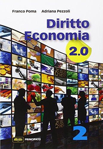 Diritto economia 2.0 VOL. 2. Con e-book. Con espansione online. Per le Scuole superiori