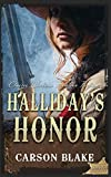 Halliday's Honor: Classic Western Frontier Fiction