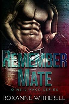 Remember Mate (O'Neil Pack Series Book 4) by [Roxanne Witherell]