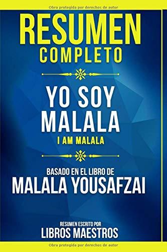 Resumen Completo: Yo Soy Malala (I Am Malala) - Basado En El Libro De Malala Yousafzai