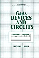 GaAs Devices and Circuits (Microdevices)