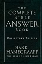 By Hank Hanegraaff - The Complete Bible Answer Book: Collectors Edition (Collectors) (2.1.2009)