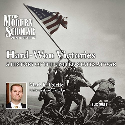 The Modern Scholar: Hard-Won Victories audiobook cover art