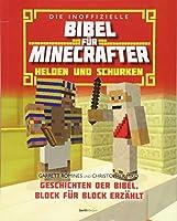 Die inoffizielle Bibel fuer Minecrafter: Helden und Schurken: Geschichten der Bibel, Block fuer Block erzaehlt