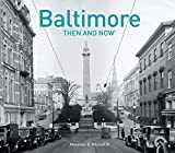 Baltimore Then and Now®