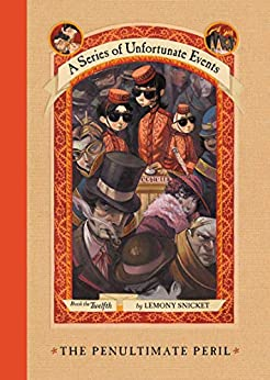 A Series of Unfortunate Events #12: The Penultimate Peril by [Lemony Snicket, Brett Helquist]