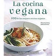 La cocina vegana / The Vegan Cookbook: 100 De Las Mejores Recetas Veganas (No ficción) (Spanish Edition)