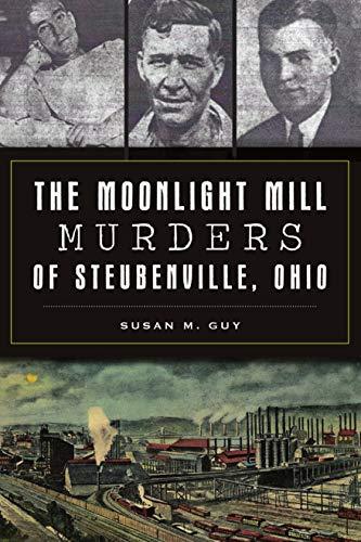 The Moonlight Mill Murders of Steubenville, Ohio (True Crime)