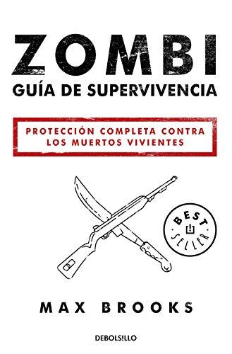 Zombi: Guía de supervivencia: Protección completa contra los muertos vivientes eBook: Brooks, Max: Amazon.es: Tienda Kindle