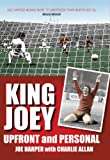 King Joey: Upfront and Personal
