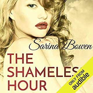 The Shameless Hour                   Written by:                                                                                                                                 Sarina Bowen                               Narrated by:                                                                                                                                 Saskia Maarleveld,                                                                                        Nick Podehl                      Length: 10 hrs and 4 mins     2 ratings     Overall 3.0