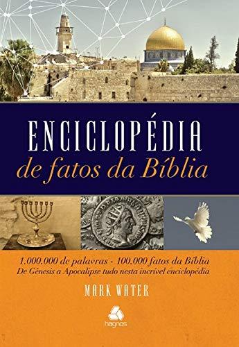 Enciclopédia de fatos da Bíblia: 1.000.000 de palavras - 100.000 fatos da bíblia de Gênesis a Apocalipse tudo nesta incrível enciclopédia