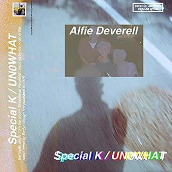Special K / Un0what