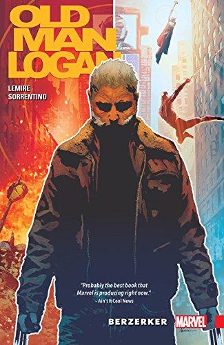 Wolverine: Old Man Logan Vol. 1: Berzerker (Old Man Logan (2016-2018)) (English Edition)