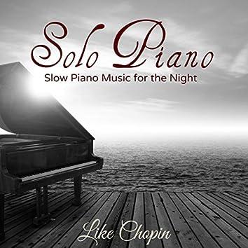 Solo Piano - Slow Piano Music for the Night
